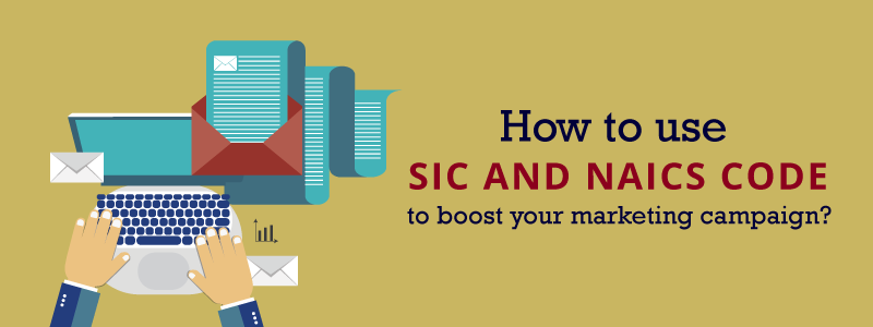 How to use SIC Code and NAICS code to boost your marketing campaign