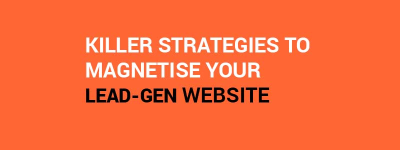 strategies to influence your lead gen