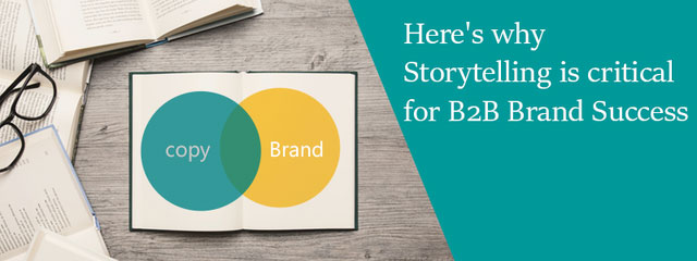 why storytelling is critical for B2B success