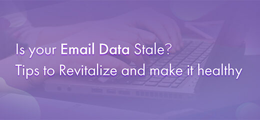 Is-your-Email-Data-Stale-Tips-to-Revitalize-and-make-it-healthy