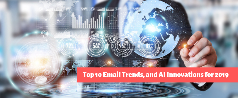 Top 10 Email Trends, and AI Innovations for 2019